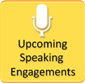 Upcomming Speaking Engagements